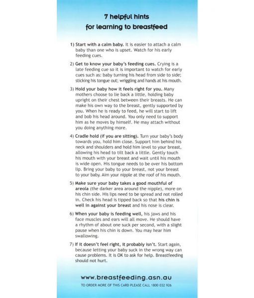 Breastfeeding Tip Cards - Learning to Breastfeed 25 Pack is one of four breastfeeding tip card stocked by Birth International. The full title of this pamphlet is '7 Helpful Hints for Learning to Breastfed'. Contains a pack of 25 tip cards