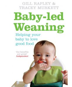 Baby Led Weaning by Gill Rapley and Tracey Murkett